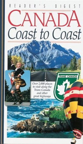 Canada Coast to Coast: Over 2,000 Places to Visit Along the Trans-Canada and OtherGreat Highways (9780888505750) by Editors of Reader's Digest