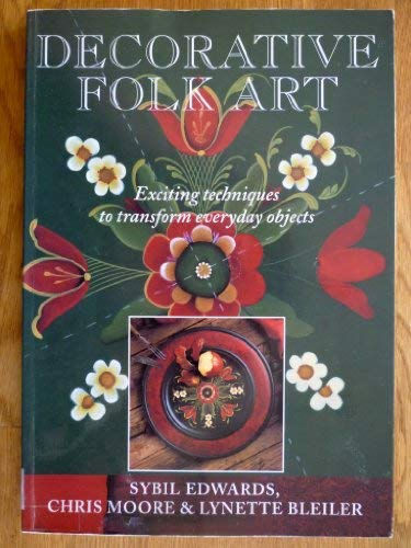 Decorative Folk Art: Edwards, Sybil; Moore,