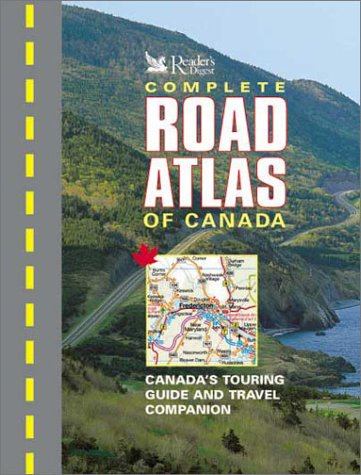 Reader's Digest Complete Road Atlas of Canada (088850747X) by Editors of Reader's Digest