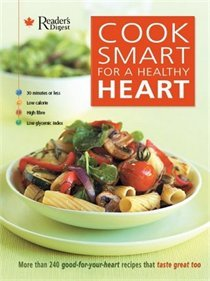 Cook Smart For A Healthy Heart: Reader's Digest