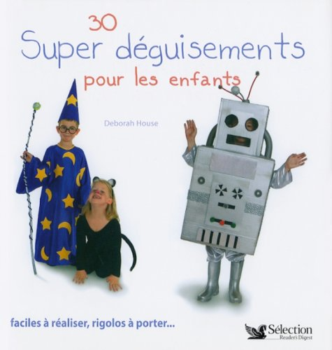 9780888508935: 30 Super Deguisements Pour Les Enfants