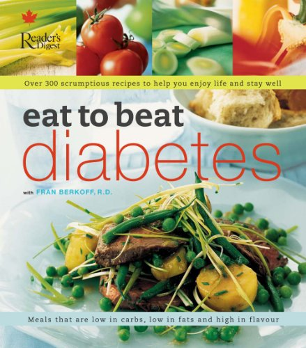 9780888509437: Eat to Beat Diabetes: Meals That Are Low in Carbs, Low in Fats and High in Flavour