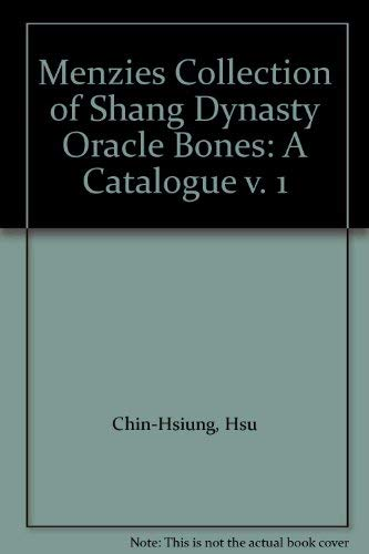9780888540225: Menzies Collection of Shang Dynasty Oracle Bones: A Catalogue v. 1
