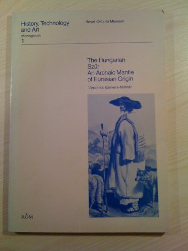 The hungarian Szür - An archaic mantle of eurasian origin.: Gervers-Molnàr, Veronika