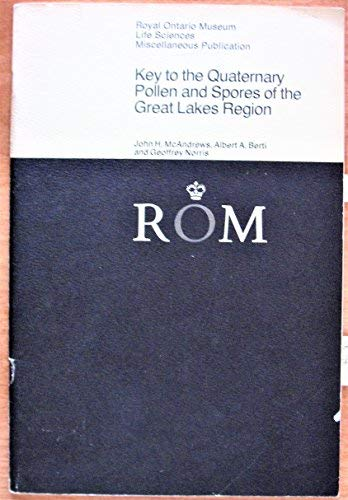 9780888541499: Key to the Quaternary Pollen and Spores of the Great Lakes Region (Royal Ontario Museum life sciences miscellaneous publication)