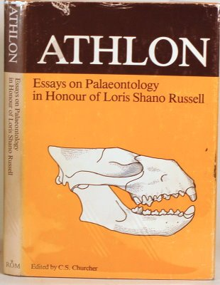 Athlon : essays on palaeontology in honour of Loris Shano Russell.: Churcher, C.S. (ed.)