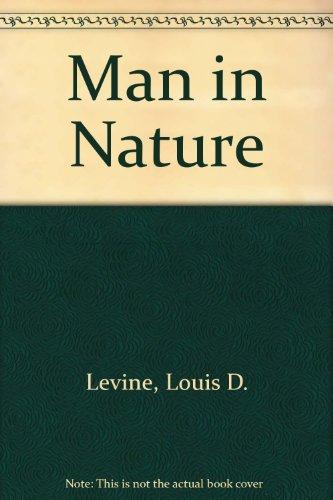 Man in Nature: Louis D Levine