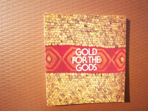 9780888541871: Gold for the gods: A catalogue to an exhibition of pre-Inca and Inca gold and artifacts from Peru