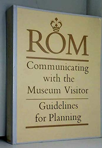 9780888541932: Rom Communicating With the Museum Visitor Guidelines for Planning