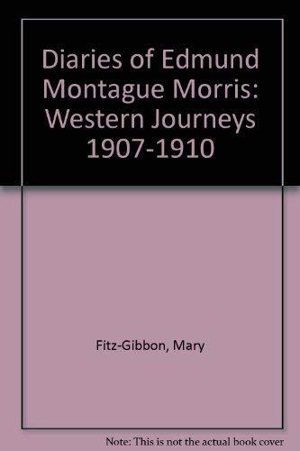 Diaries of Edmund Montague Morris: Western Journeys 1907-1910: Fitz-Gibbon, Mary
