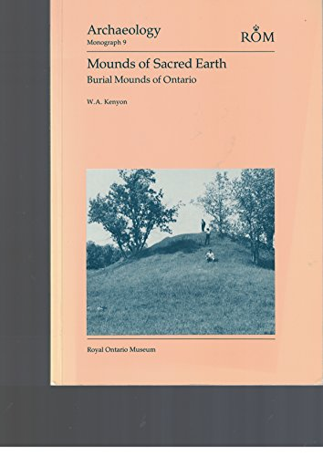 9780888543035: Mounds of Sacred Earth: Burial Mounds in Ontario (Archaeology Monograph)