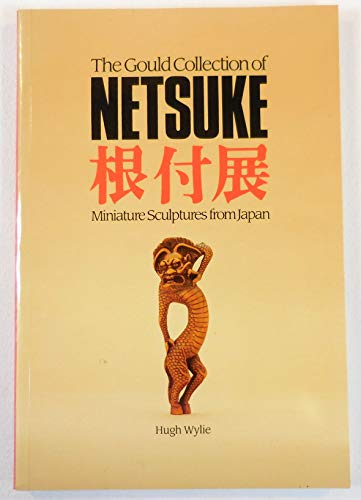 9780888543400: The Gould Collection of Netsuke: Miniature Sculptures from Japan