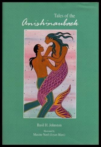 Tales of the Anishinaubaek: Johnston, Basil H.