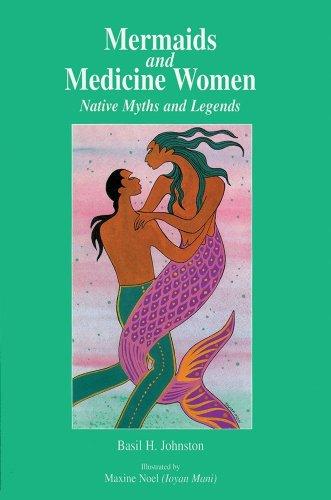 Mermaids & Medicine Women: Johnston, Basil