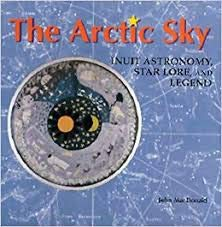 9780888544322: The Arctic Sky: Inuit astronomy, star lore, and legend