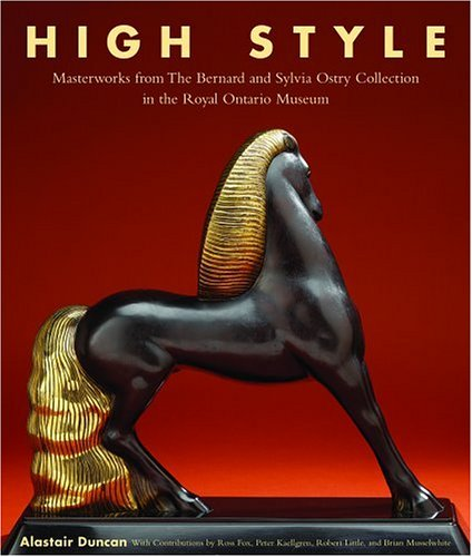 9780888544469: High Style: Masterworks from the Bernard & Sylvia Ostry Collection