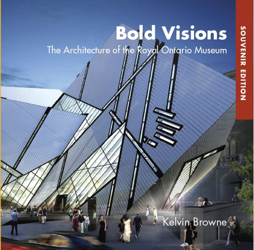 9780888544506: Bold Visions: The Architecture of the Royal Ontario Museum, Souvenir Edition