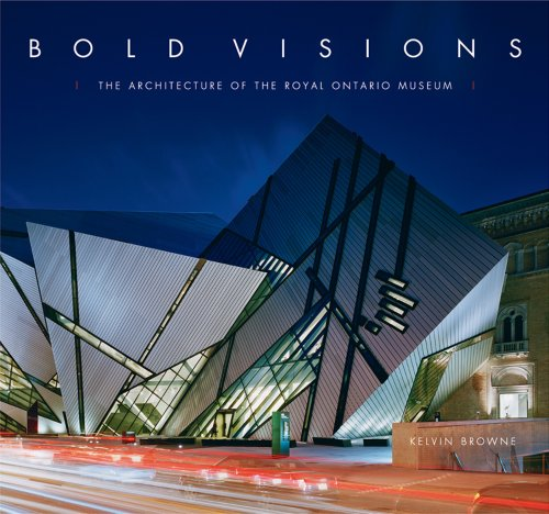 9780888544582: Bold Visions: The Architecture of the Royal Ontario Museum