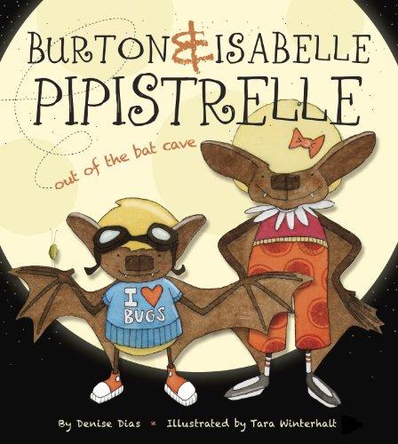 9780888544858: Burton & Isabelle Pipistrelle: Out of the Bat Cave