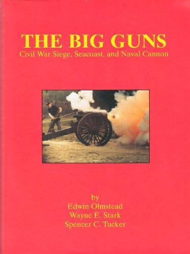 9780888550125: The Big Guns: Civil War Siege, Seacoast, and Naval Cannon