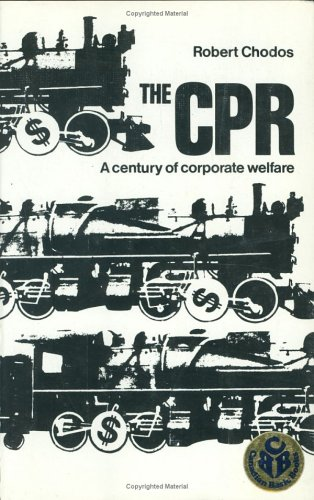 9780888620477: The CPR: A century of corporate welfare