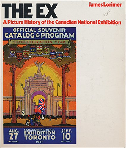 The Ex A Picture History of the Canadian National Exhibition.