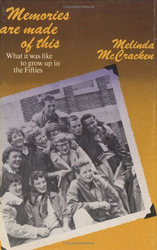9780888620767: Memories are made of this: What it was like to grow up in the Fifties