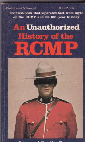9780888621931: An Unauthorized History of the RCMP