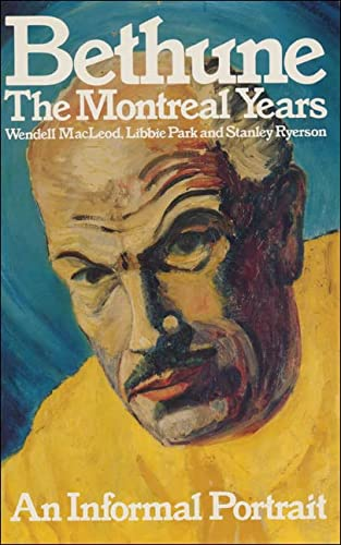 Bethune: The Montreal Years: MacLeod, Wendell; Park, Libbie; Ryerson, Stanley