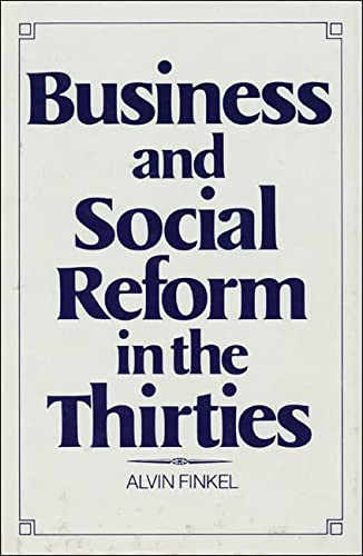Business and Social Reform in the Thirties: Finkel, Alvin