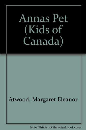 Annas Pet (0888622503) by Margaret Eleanor Atwood; Joyce Barkhouse