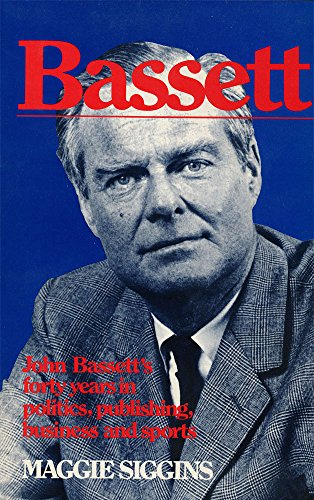 Bassett: John Bassett's forty years in politics, publishing, business and sports