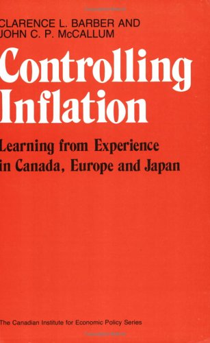 Controlling Inflation: Learning from Experience in Canada,: Barber, Clarence L.;McCallum,