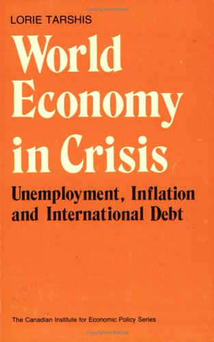 World Economy in Crisis. Unemployment, Inflation and International Debt