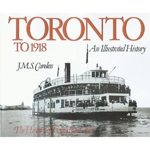 9780888626653: Toronto to 1918 (History of Canadian Cities Series)