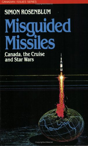 9780888626981: Misguided Missiles: Canada, the Cruise and Star Wars (Canadian Issue)