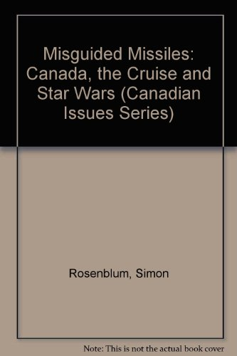 9780888626998: Misguided Missiles: Canada, the Cruise and Star Wars (Canadian Issue)