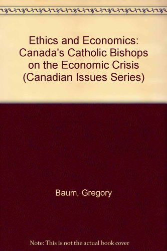 9780888627056: Ethics and Economics: Canada's Catholic Bishops on the Economic Crisis (Canadian Issues Series)