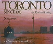 Toronto Since 1918 (The History of Canadian Cities): Lemon, James