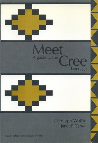 9780888640062: Meet Cree: A Practical Guide to the Cree Language