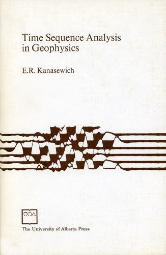 Time Sequence Analysis in Geophysics: E. R. Kanasewich