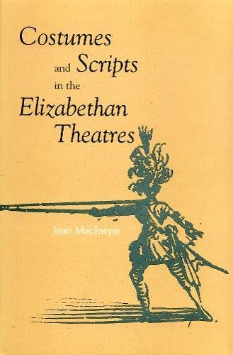 9780888642264: Costumes and Scripts in the Elizabethan Theatres