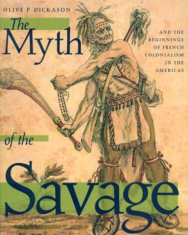 9780888642851: Myth of the Savages and the Beginnings of French Colonialism in the Americas