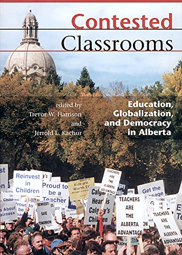 Contested Classrooms: Education, Globalization, Democracy in Alberta