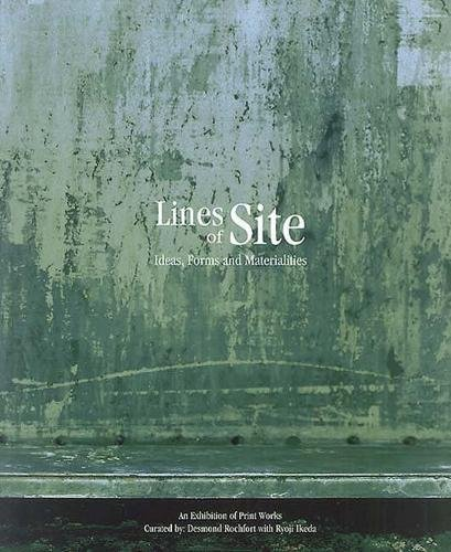 Lines of Site: Ideas, Forms and Materialities: Rochfort, Desmond, Lawrence