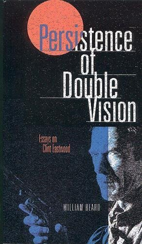 9780888643568: Persistence of Double Vision : Essays on Clint Eastwood