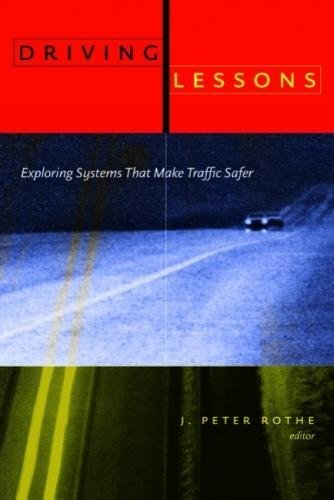 Driving Lessons: Exploring Systems That Make Traffic Safer: Rothe J. Peter