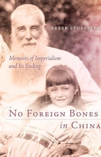 No Foreign Bones in China: Memoirs of Imperialism and Its Ending