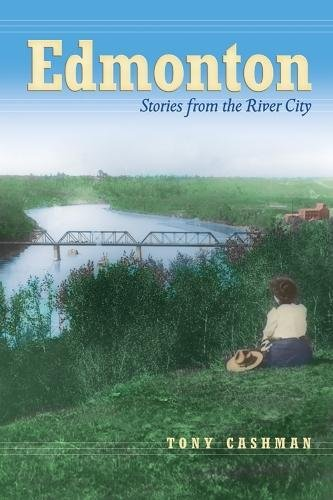 9780888643926: Edmonton: Stories from the River City