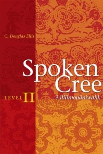 9780888643964: Spoken Cree, Level II: Level 2
